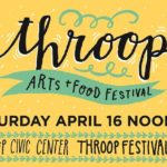 Inagural Throop Arts + Food Festival occuring at Throop Civic Center April 16