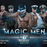 Like sexy dance moves? Wilkes-Barre's Kirby Center plans their ladies night July 17 with Magic Men Live!